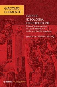 Sapere, ideologia, riproduzione