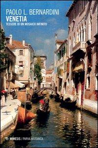 Venetia. Tessere di un mosaico infinito