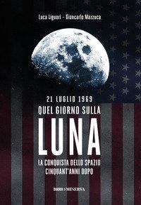 21 luglio 1969. Quel giorno sulla Luna