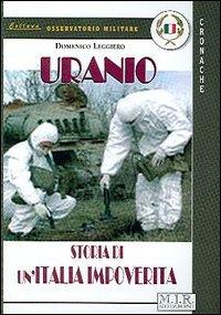 Uranio. Storia di un'Italia impoverita
