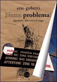 Nema problema! Jugoslavie, 10 anni di viaggi