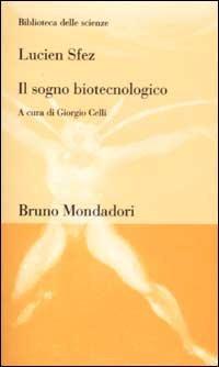 Il sogno biotecnologico