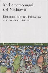 Miti e personaggi del Medioevo