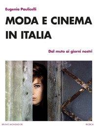 Moda e cinema in Italia. Dal muto ai giorni nostri