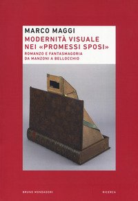 Modernità visuale nei «Promessi Sposi». Romanzo e fantasmagoria da Manzoni a Bellocchio