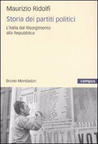 Storia dei partiti politici. L'Italia dal Risorgimento alla Repubblica