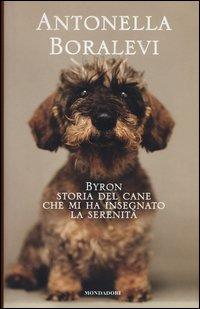 Byron. Storia del cane che mi ha insegnato la serenità