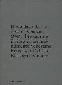 Il Fondaco dei Tedeschi, Venezia, OMA. Il restauro e il riuso di un monumento veneziane