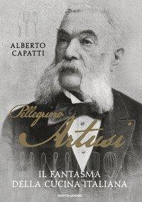 Pellegrino Artusi. Il fantasma della cucina italiana
