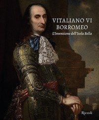 Vitaliano VI Borromeo. L'invenzione dell'Isola Bella