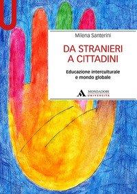 Da stranieri a cittadini. Educazione interculturale e mondo globale