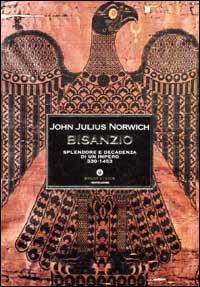 Bisanzio. Splendore e decadenza di un impero 330-1453