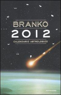 Calendario astrologico 2012. Guida giornaliera segno per segno