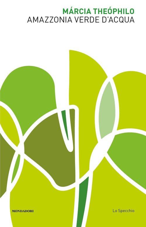 Amazzonia verde d'acqua. Poesia bilingue