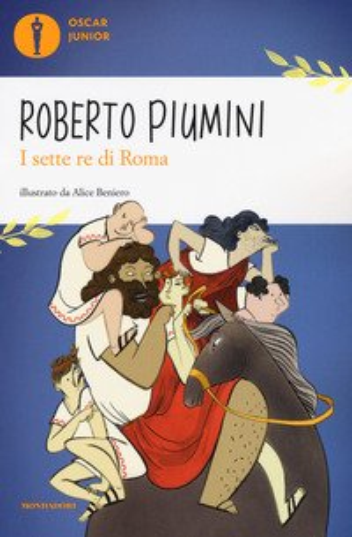 I 7 Re Di Roma Roberto Piumini Mondadori Libro Libreria Vita E