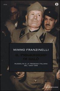 Il prigioniero di Salò. Mussolini e la tragedia italiana del 1943-1945