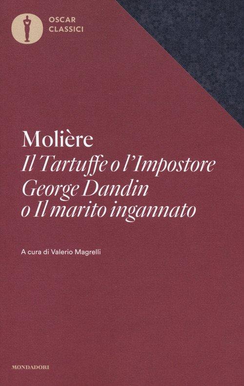 Il Tartuffe o l'Impostore, George Dandin o «Il marito ingannato»