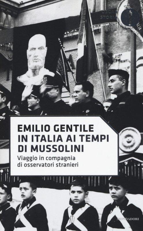 In Italia ai tempi di Mussolini. Viaggio in compagnia di osservatori stranieri