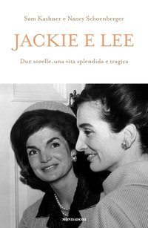 Jackie e Lee. Due sorelle, una vita splendida e tragica