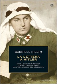 La lettera a Hitler. Storia di Armin T. Wegner, combattente solitario contro i genocidi del Novecento
