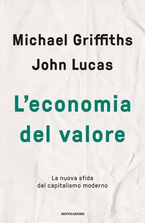 L'economia del valore. La nuova sfida del capitalismo moderno