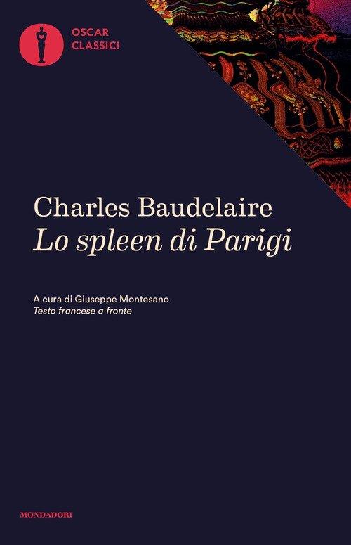 Lo spleen di Parigi. Piccoli poemi in prosa