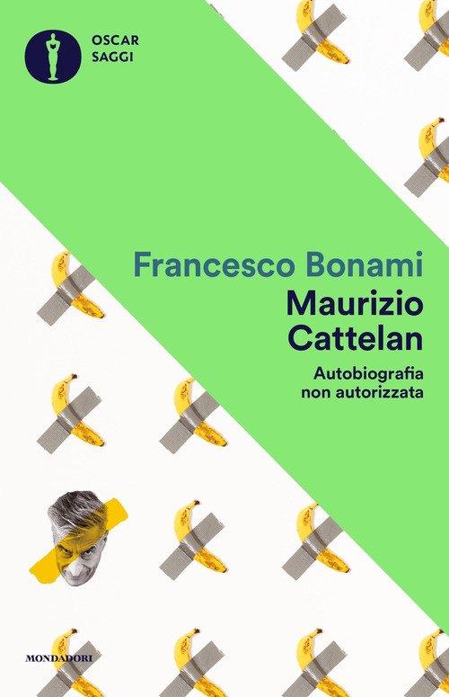 Maurizio Cattelan. Autobiografia non autorizzata