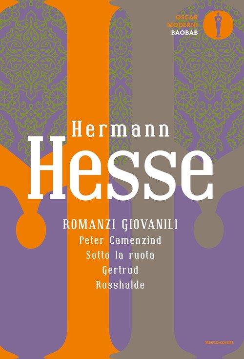 Romanzi giovanili: Peter Camenzind-Sotto la ruota-Gertrud-Rosshalde