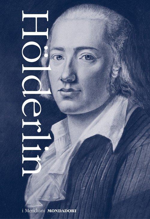 Tutte le opere: Prose, teatro e lettere-Tutte le liriche