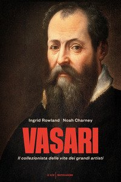 Vasari. Il collezionista delle vite dei grandi artisti