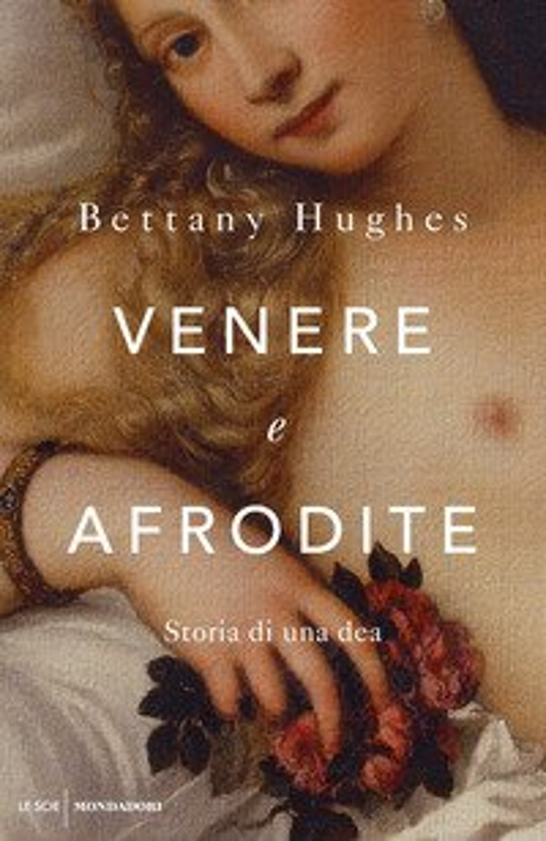 Venere e Afrodite. Storia di una dea