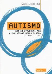 Autismo. Kit di strumenti per l'inclusione nella scuola. Il modello TAE