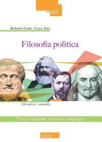 Filosofia politica. Gli autori, i concetti