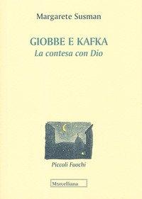Giobbe e Kafka. La contesa con Dio