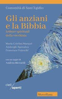 Gli anziani e la Bibbia. Letture spirituali della vecchiaia