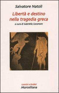 Libertà e destino nella tragedia greca