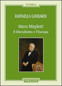 Marco Minghetti. Il liberalismo e l'Europa