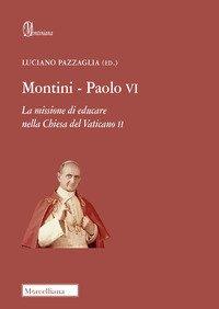Montini-Paolo VI. La missione di educare nella Chiesa del Vaticano II