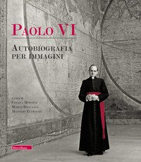 Paolo VI. Autobiografia per immagini