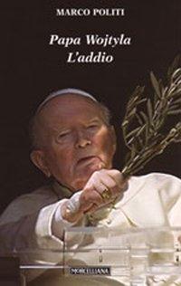 Papa Wojtyla. L'addio