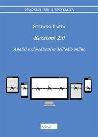Razzismi 2.0. Analisi socio-educativa dell'odio online