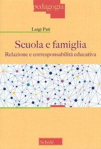 Scuola e famiglia. Relazione e corresponsabilità educativa