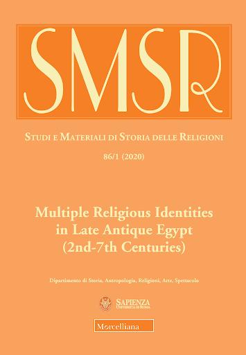 SMSR. Studi e materiali di storia delle religioni. Multiple religious identities in late antique egypt