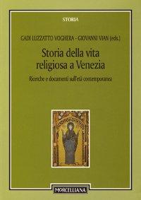 Storia della vita religiosa a Venezia. Ricerche e documenti sull'età contemporanea