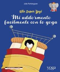 Mi addormento facilmente con lo yoga. Lilo super Yogi