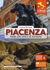 Piacenza. Guida alla città e al territorio