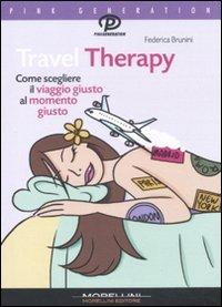 Travel Therapy. Come scegliere il viaggio giusto al momento giusto