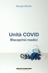 Unità Covid. Riscoprirsi medici