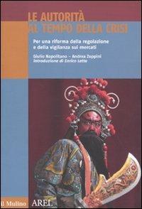 Le autorità al tempo della crisi. Per una riforma della regolazione e della vigilanza sui mercati