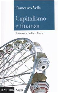 Capitalismo e finanza. Il futuro tra rischio e fiducia